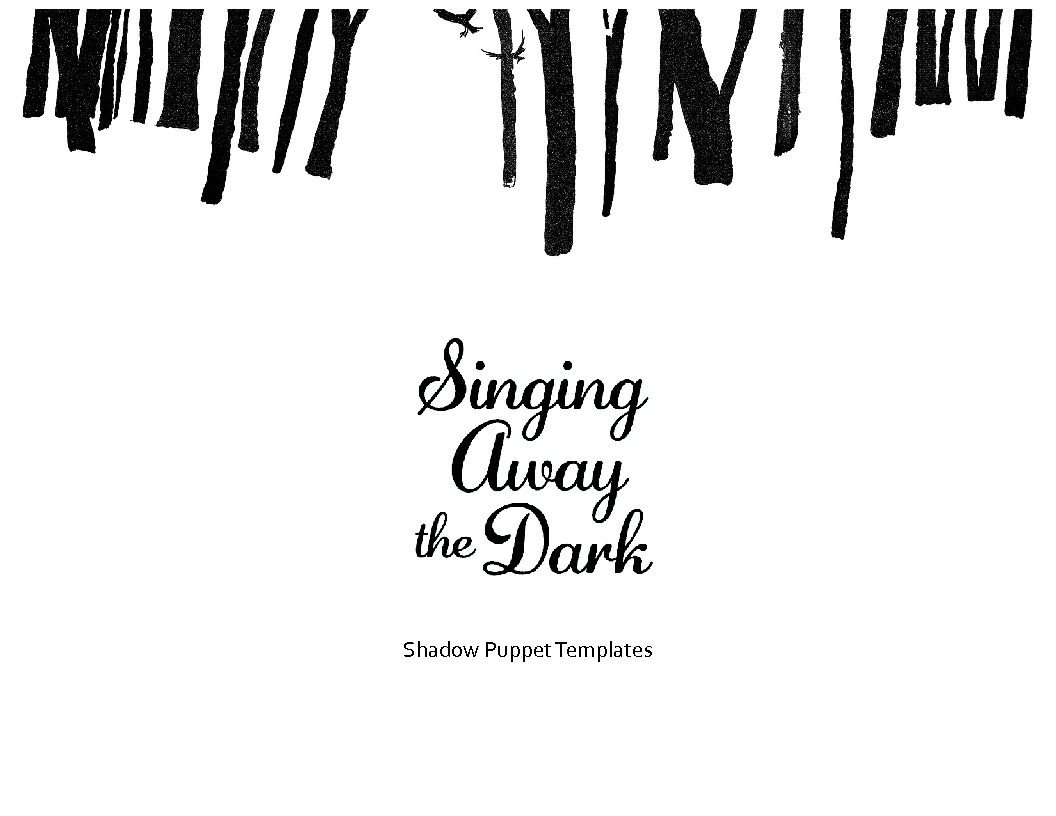 Singing Away the Dark Shadow Puppets